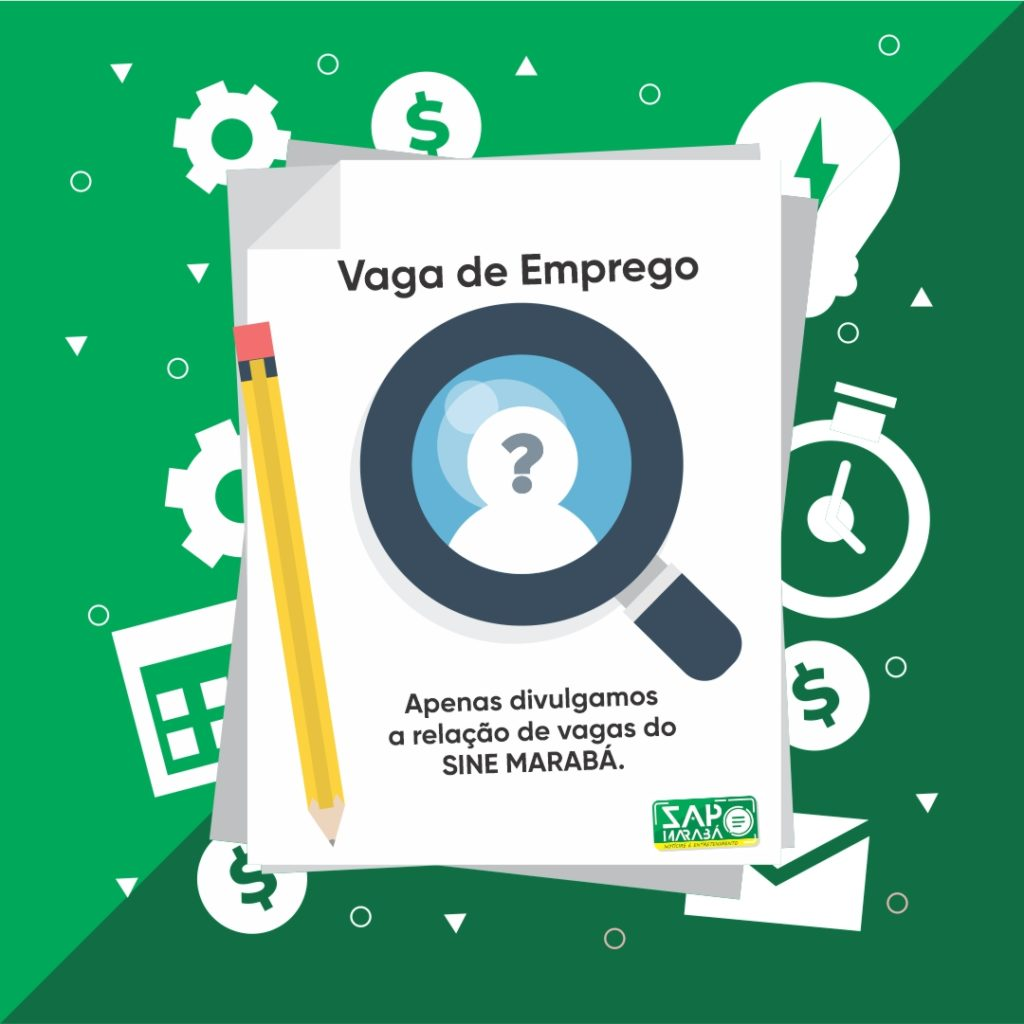MARABÁ: Confira as vagas disponíveis no SINE para esta Sexta-feira (16.Out)