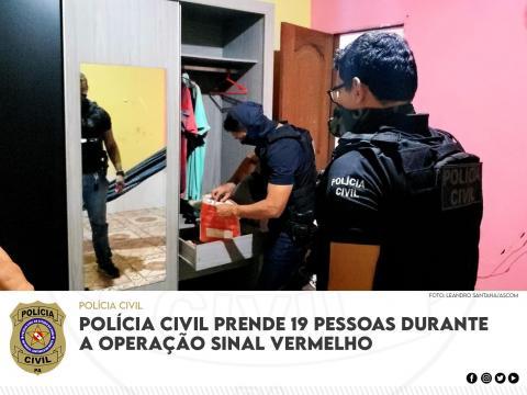 Polícia Civil prende 19 pessoas em operação Sinal Vermelho